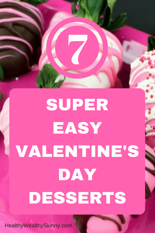 Valentine's Day is perfect for sweet treats. Check out these 7 easy Valentine's Day Desserts.  You'll get easy dessert recipes that you can make for your loved ones on Valentine's Day.  Valentine's day dessert recipes are festive and can be super easy. #ValentinesDayDesserts #ValentinesDay #desserts #dessertgifts #HWS #healthywealthyskinny