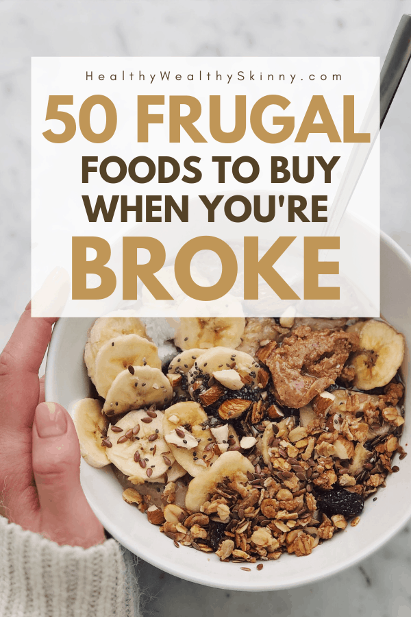 Frugal Living Tips | There are key food items you should be buying if your money is tight. Buy these cheap foods and maximize your food budget. Learn the 50 frugal foods should be buying if you are broke. Also get frugal recipes you can make with the cheap healthy food from your frugal shopping list. #frugalliving #frugaltips #savingmoney #foodbudget #personalfinance #ifyourebroke #healthywealthyskinny #HWS #moneysavingtips #cheapfood