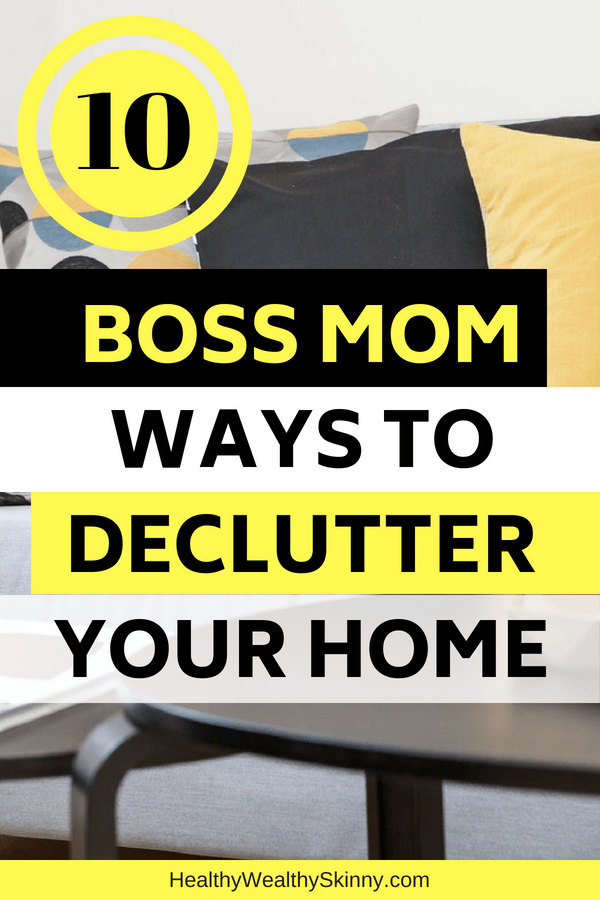 10 Boss Mom Ways to Declutter Your Home