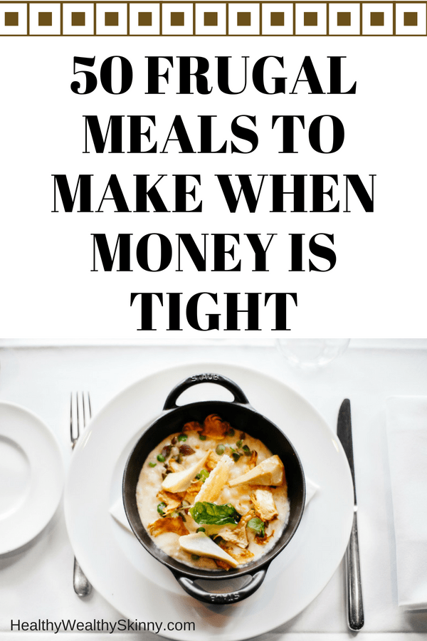 50 Frugal Meals to Make When Money is Tight
