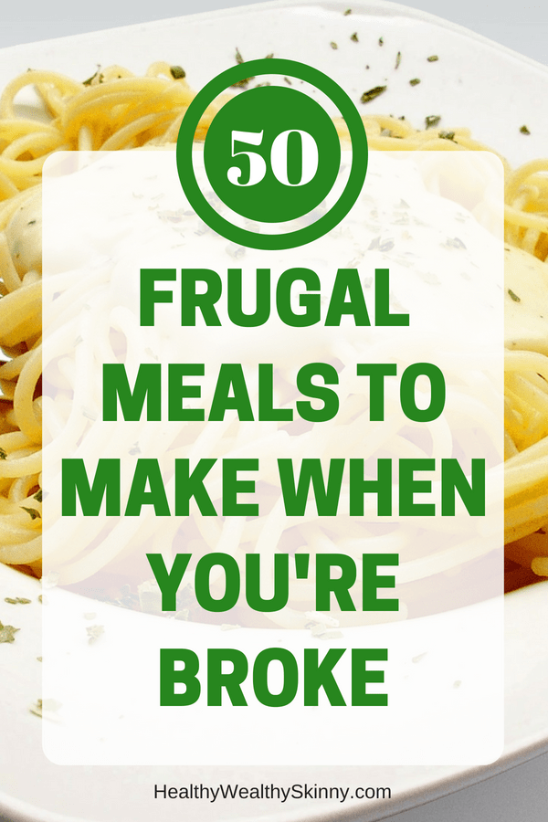 50 Frugal Meals to Make When You're Broke