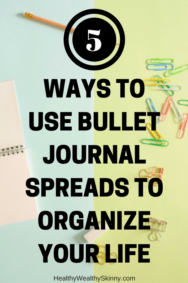 5 Ways to Use Bullet Journal Spreads to Organize Your Life