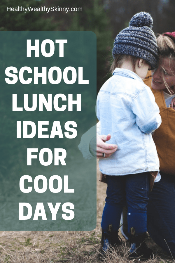 Hot School Lunch Ideas for Cool Days