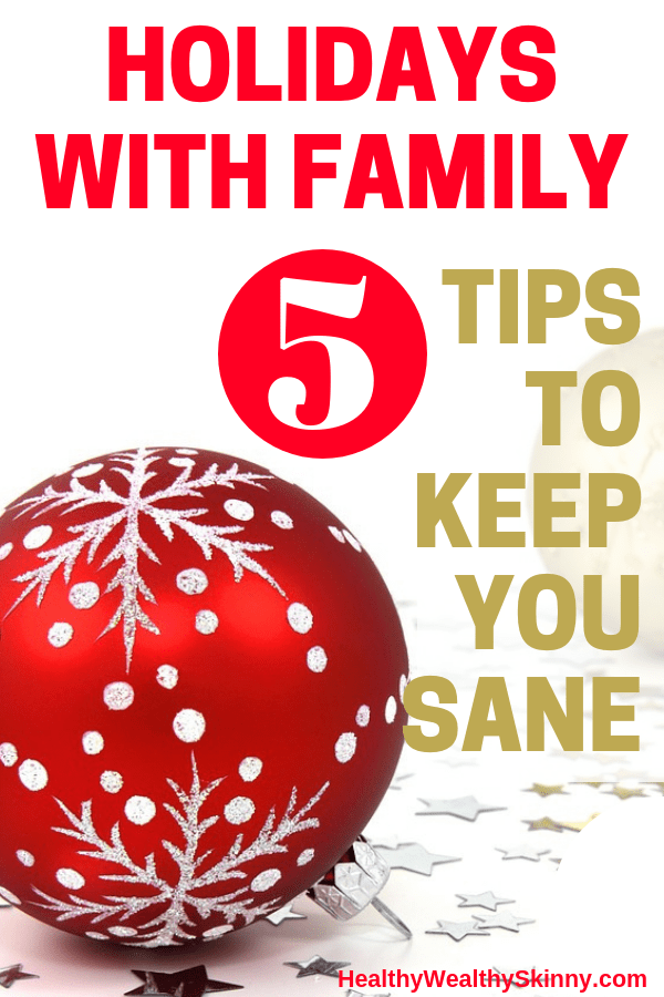 Holidays With Family | Families can be a wonderful blessing, or they can be a major pain during the holidays. Learn 5 tips to keep you sane over the holidays. #holidaytips #holidayswithfamily #family #Christmas #Thanksgiving #HWS #healthywealthyskinny