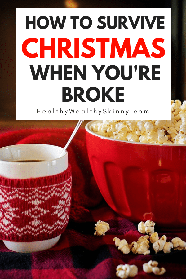 How to Survive Christmas When You're Broke | You don't have to have a lot of money to have a great and magical Christmas. Learn how to survive Christmas with your family when you're broke. #frugaltips #savingmoney #frugal #Christmas #HWS #healthywealthyskinny #frugalchristmas
