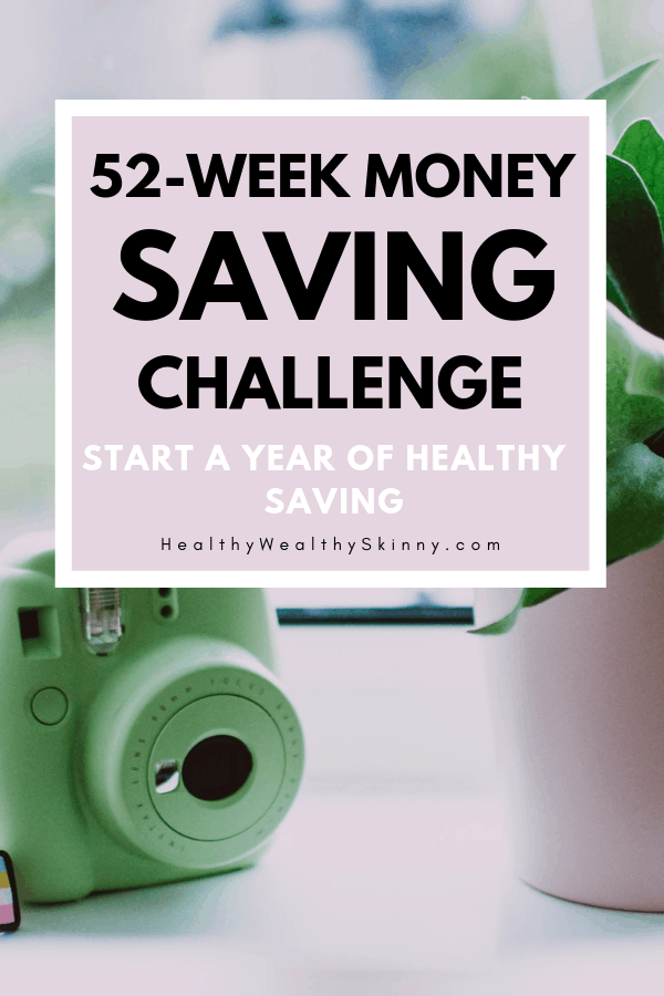 Start the 52 Week Money Saving Challenge.  Start saving now and in 52 weeks have a healthy savings, emergency fund, or travel money. #savingmoney #moneysavingtips #52WeekChallenge #HWS #healthywealthyskinny