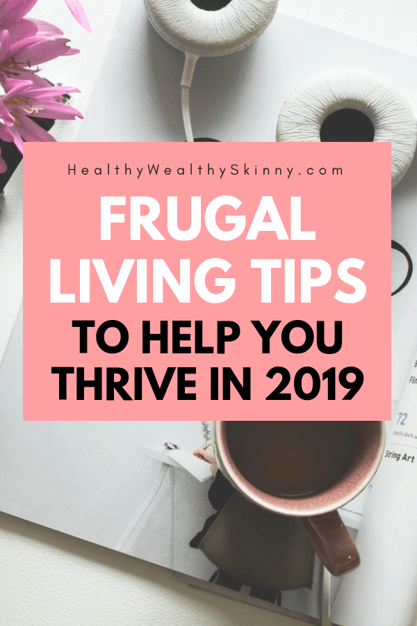Living frugal does not mean living without.  Learn 50 frugal living tips to help you thrive in 2019. #frugalliving #frugal #frugallivingtips #HWS #healthywealthyskinny