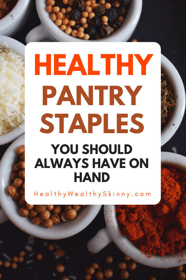 Cooking more meals at home and eating healthy can help you save money and live a more healthy life.  Keeping your kitchen stocked with these healthy pantry staples will help you keep a healthy lifestyle. #healthyeating #pantrystaples #cleaneating #pantryessentials #HWS #healthywealthyskinny