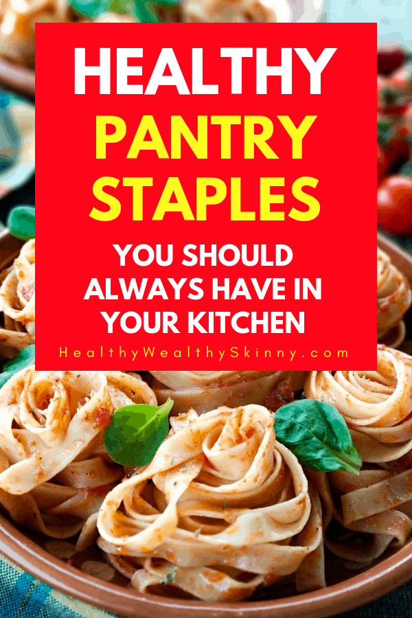A good way to motivate yourself to cook more healthy meals at home is by keeping your kitchen stocked with the essentials.  Learn the healthy pantry staples you should always have in your kitchen. #pantrystaples #healthyeating #healthyeatingessentials #cleaneating #HWS #healthywealthyskinny