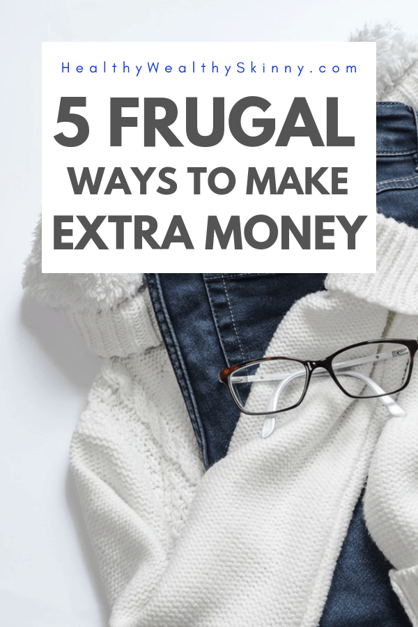 Living the frugal life means learning how to save money and how to make extra money. Learn 5 frugal ways to make extra money. #frugal #frugalliving #frugaltips #makeextramoney #makemoremoney #increaseincome #HWS #healthywealthyskinny