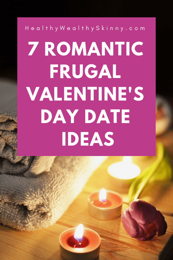 Valentine's Day dates don't have to be expensive.  Get 7 Frugal Valentine's Date date ideas that are super romantic.  Romantic dates can be inexpensive if you uses these frugal ideas. Stay on budget and enjoy a Happy Valentines Day with these money saving Valentine's Day date ideas. Some of these are even no spend date ideas.  Try having a no spend Valentine's Day #ValentinesDay #ValentinesDayDateIdeas #ValentinesIdeas #frugaldateideas #nospenddateideas #HWS #healthywealthyskinny