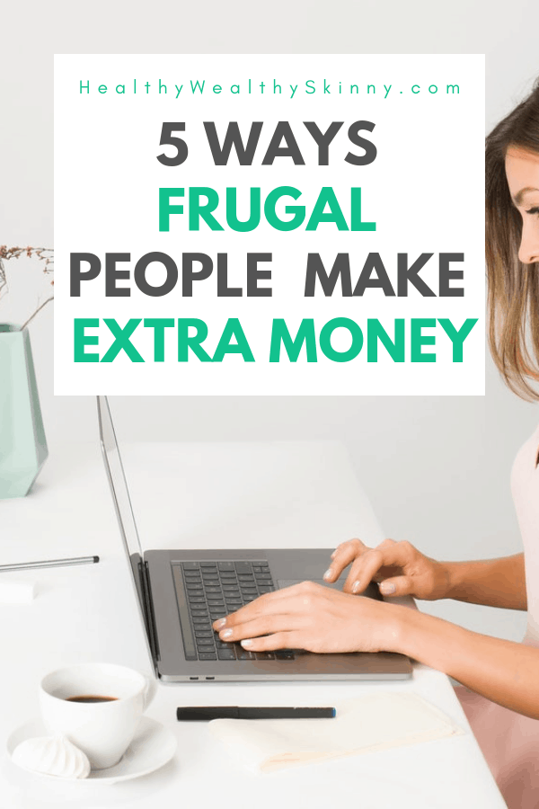 Frugal living means knowing how to make smart decisions with your money. This includes both saving money and making extra money. Learn 5 frugal ways to make extra money. #frugal #frugalliving #frugaltips #makeextramoney #makemoremoney #increaseincome #HWS #healthywealthyskinny