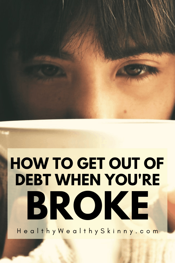 Debt can be emotionally draining but with the right plan you can get out of debt even if you're income is low. Learn how to get out of debt when you're broke. Find ways to get out of debt quick. #debt #budgeting #savingmoney #HWS #healthywealthyskinny
