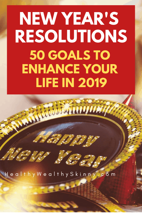 Get 50 New Year's Resolution ideas that will help you enhance your life in 2019. Learn how to create SMART Goals that you can achieve. Life goals. #smartgoals #lifegoals #newyearsresolutionideas #HWS #healthywealthyskinny