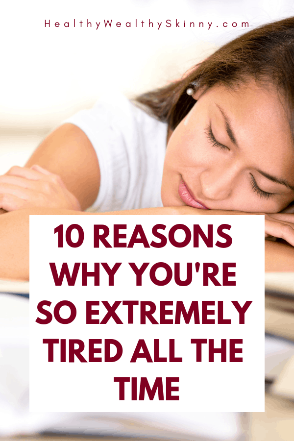 Stop feeling tired all the time. Are you tired every day no matter how much sleep you get? Do you constantly ask yourself... Why am I so tired all the time? Find out 10 possible lifestyle and medical causes of fatigue and being tired all the time.  Also get information on how you can boost your energy and stop feeling tired. #fatigue #tiredness #chronicfatigue #wellness #health #sleep #lackofsleep #HWS #healthywealthyskinny