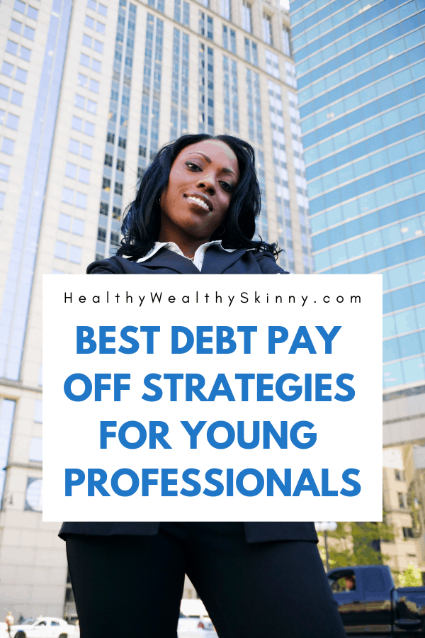 Young professionals are the pioneers of the future.  They are embarking on new discoveries, ground breaking inventions and are the face of the new workforce.  Having too much debt can limit the financial capabilities of young professionals.  Learn the best debt pay off Strategies for young professionals. #debt #debtpayoff #HWS #healthywealthyskinny