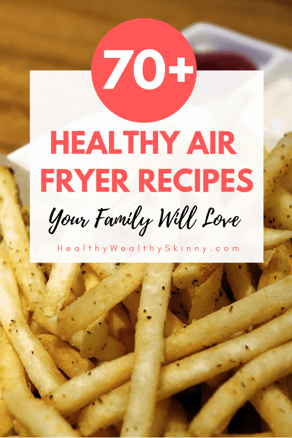 Air Fryer Recipes | Get 70 Healthy Air Fryer Recipes. These quick and easy recipes are designed to make breakfast, lunch and dinner meals healthy and fast for your family. #airfryer #recipes #foodanddrink#HWS #healthywealthyskinny
