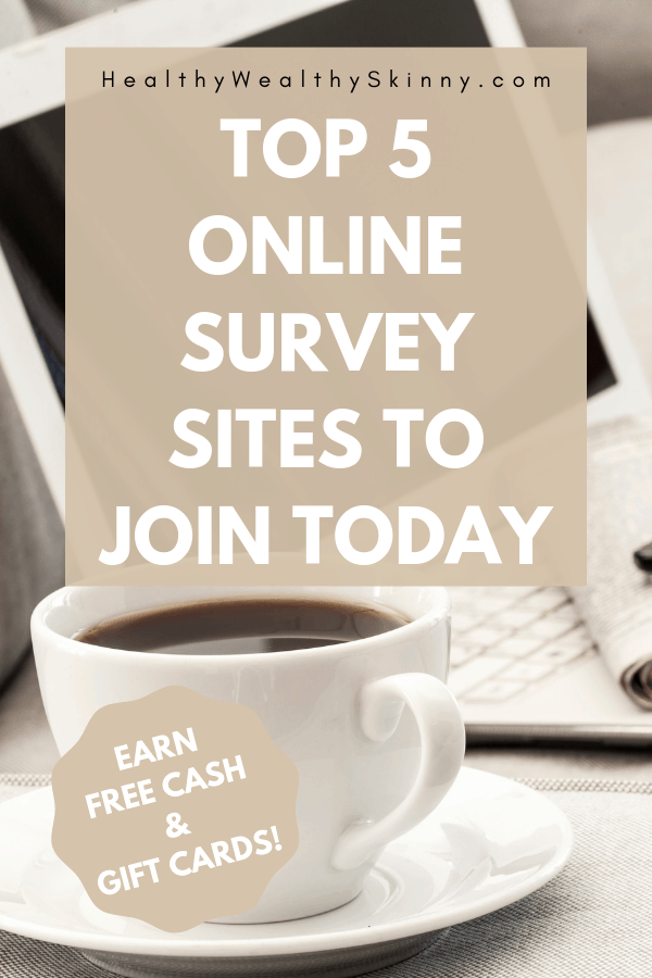 Top Online Survey Sites | One of the main steps in increasing your financial health is to make more money. When you need to make a little extra money every month online surveys is the way to go.  Earn cash and gift cards by taking surveys. You earn money by spending time giving your opinion. Discover the top 5 free legitimate online survey sites that you should join today. #onlinesurveysites #surveys #earnextramoney #personalfinance #makemoney #bestsurveysites #topsurveysites