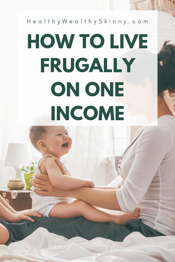 Living on a limited budget can be a challenge. Especially if you have a growing family.  If you are a stay at home mom or stay at home dad, you have made a decision that will better your family.  Discover how to live frugally on one income. Living frugally and spending wisely will allow you to live well and not go without. #oneincome #frugalliving #frugallivingtips #stayathomemom #livingonalimitedget #HWS #healthywealthyskinny