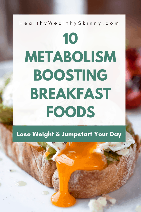 Breakfast is the most important meals of the day.  This age-old saying just happens to be true.  Especially when it comes to boosting your metabolism. discover how to wake up your metabolism in the morning. Here is a list of 10 metabolism boosting foods for breakfast. These foods are great options if you are trying to figure out what to eat for breakfast to lose weight. #metabolism #boostmetabolism #healthybreakfast #breakfastfoods #HWS #healthywealthyskinny
