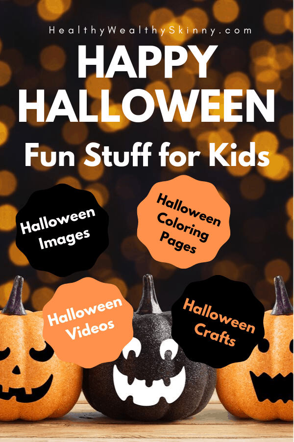 Happy Halloween | Get ready for this fun and festive time of year with this list of fun stuff for kids. You'll find Happy Halloween images, Free Halloween Coloring pages, Halloween Videos for Kids, Halloween Songs for kids, Halloween Decor Ideas and even Halloween Crafts for Kids. #happyhalloween #halloweenforkids #halloweencoloringpages #halloweencrafts #HWS #healthywealthyskinny