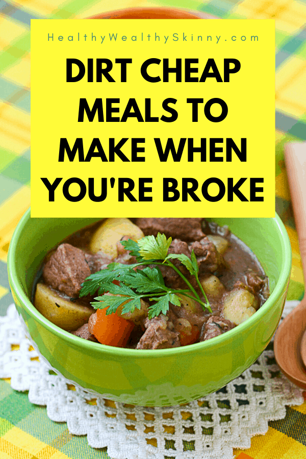 Dirt Cheap Meals | Find over 30 cheap meals you can make when you're broke. Many of these meals fall under $5 per serving. Stretch your grocery budget by making these frugal meals for your family. #cheapmeals #dirtcheapmeals #frugalmeals #cheaprecipes