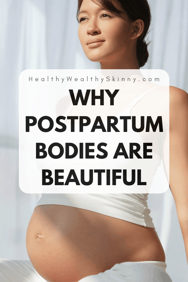 New moms are often hit with the messaging that we are no longer attractive to society. But this is further from the truth.postpartum bodies are (and always will be) beautiful. #postpartumbodies #motherhood #newmoms #HWS #healthywealthyskinny