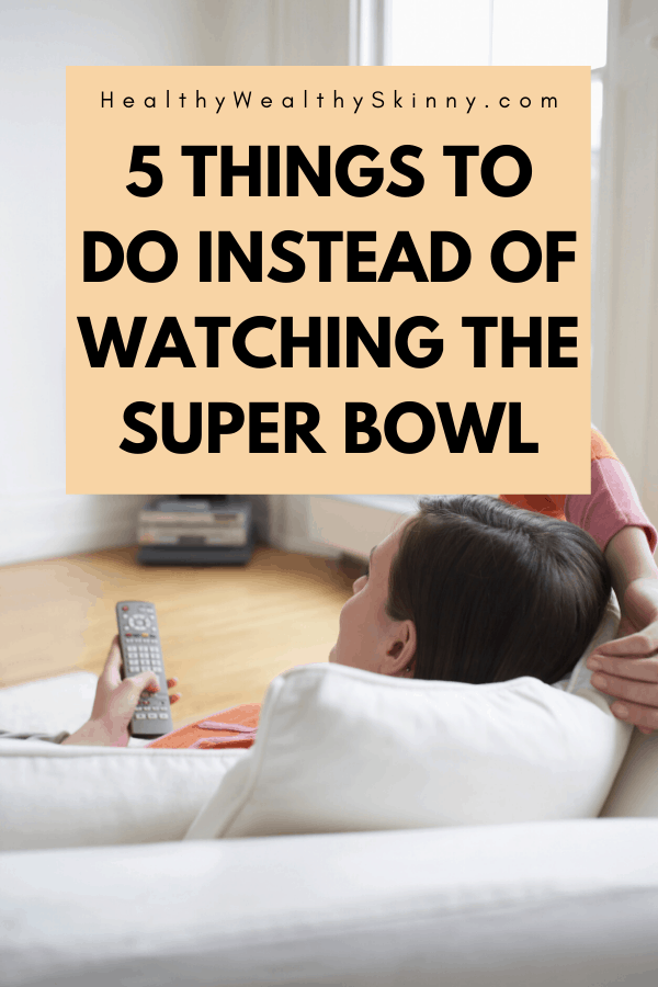 5 Things to Do Instead of Watching the Super Bowl - If your team isn't paying or you are just not a football fan discover 5 Super Bowl alternatives that you will enjoy. #antisuperbowl #superbowl #HWS #healthywealthyskinny