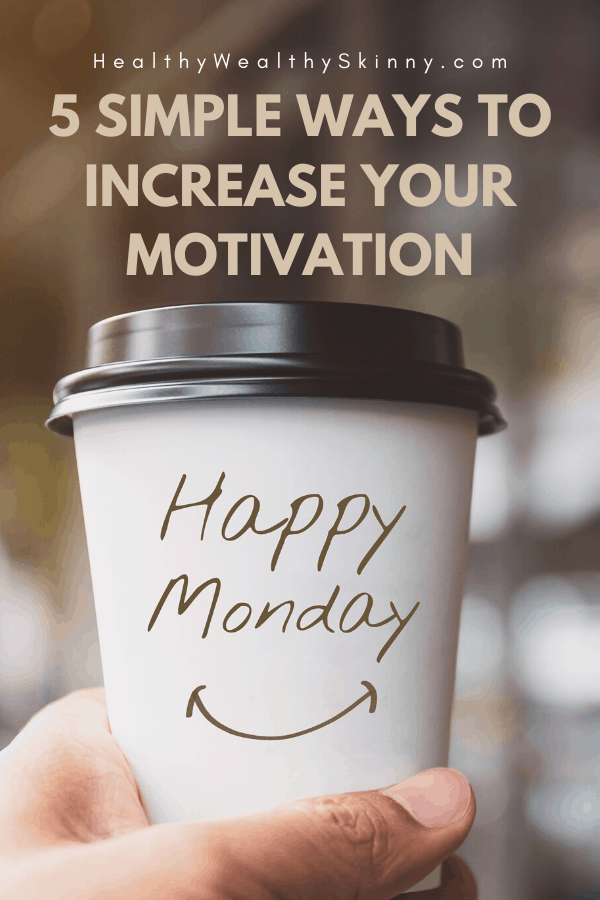 5 simple ways to increase your motivation.  Increase your motivation to work, to exercise, or to study.  These tips work if you need motivation when you're depressed or anxious. #increasemotivation #HWS #healthywealthyskinny