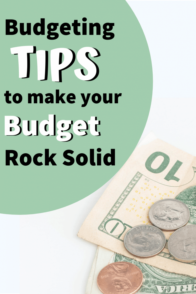 5 Budgeting Tips to make your budget rock solid.  Budgeting tips for beginners, budgeting tips to save money, and budgeting tips frugal living. #budgetingtips