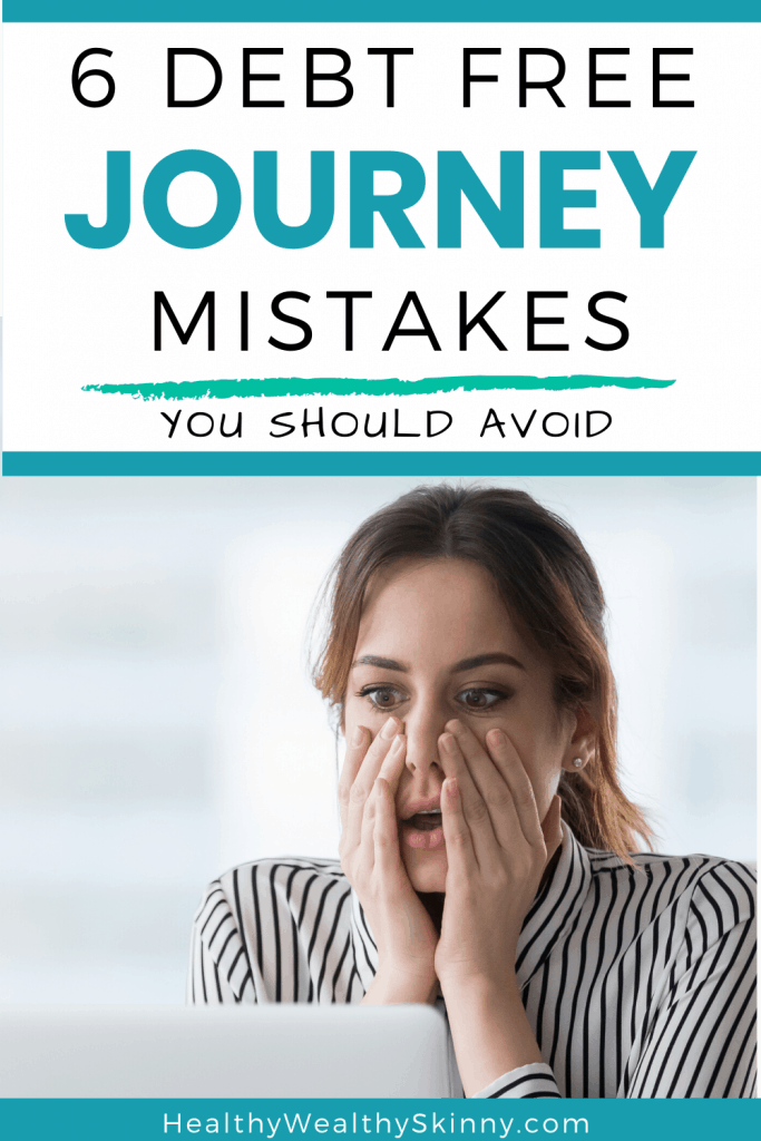 Debt Free Journey Mistakes - Discover 6 common mistakes that many people make while paying off debt.  Avoiding these money mistakes will put you ahead of the game as you implement your debt repayment plan. #debtfree #debt #repaymentplan #HWS #healthywealthyskinny
